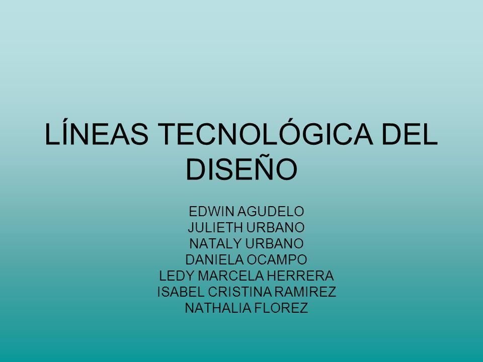 LÍNEAS TECNOLÓGICA DEL DISEÑO