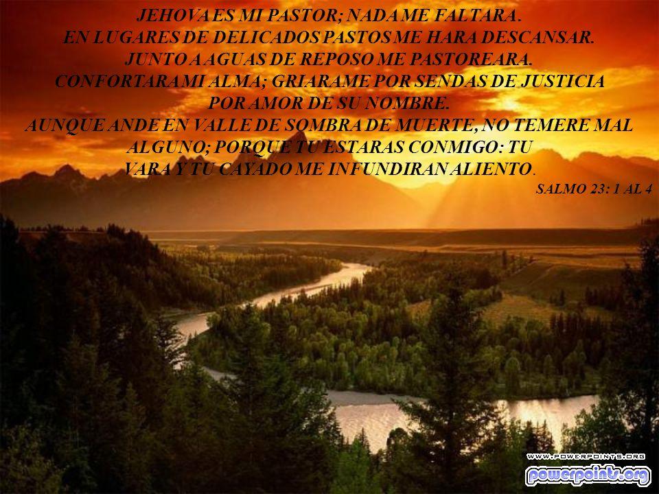 JEHOVA ES MI PASTOR; NADA ME FALTARA .