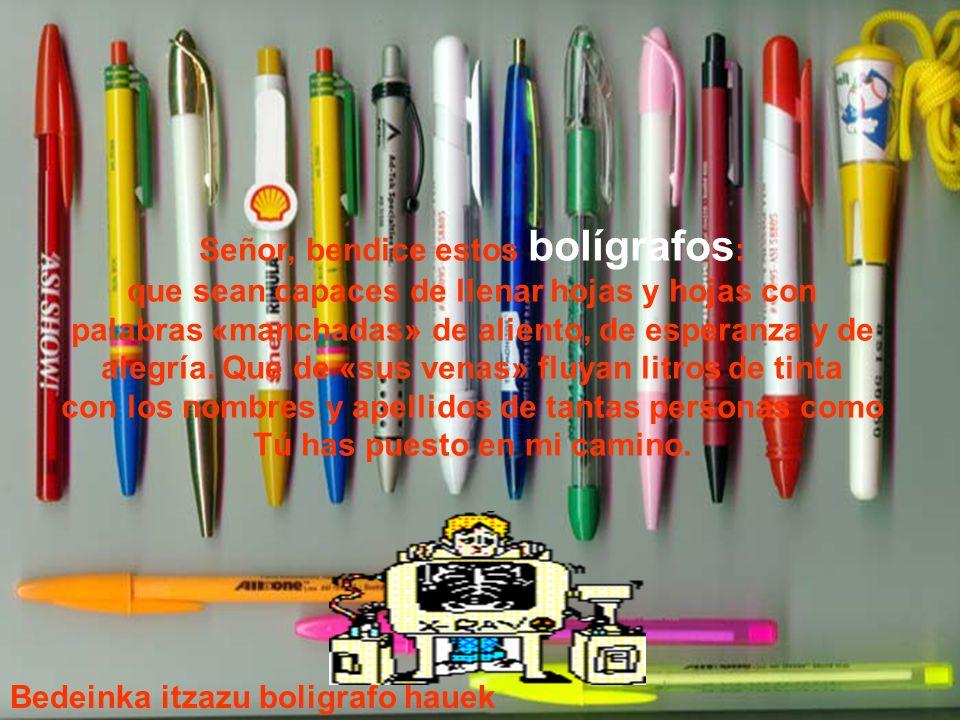 Señor, bendice estos bolígrafos: