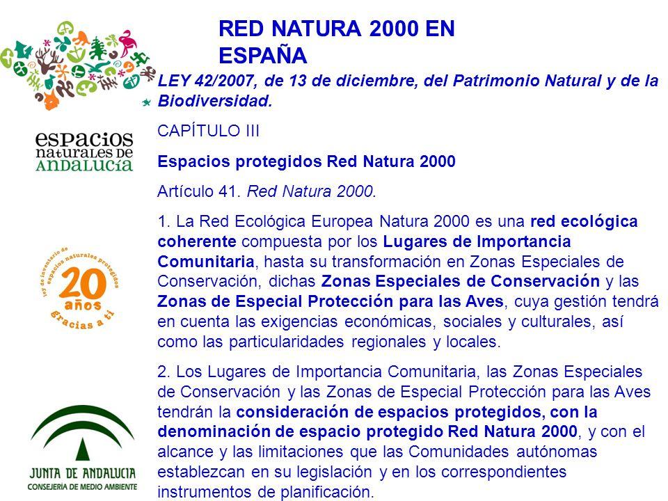 RED NATURA 2000 EN ESPAÑA LEY 42/2007, de 13 de diciembre, del Patrimonio Natural y de la Biodiversidad.