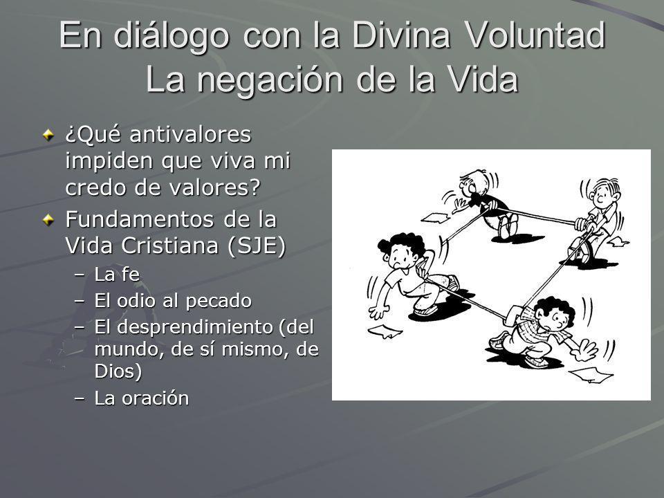 En diálogo con la Divina Voluntad La negación de la Vida