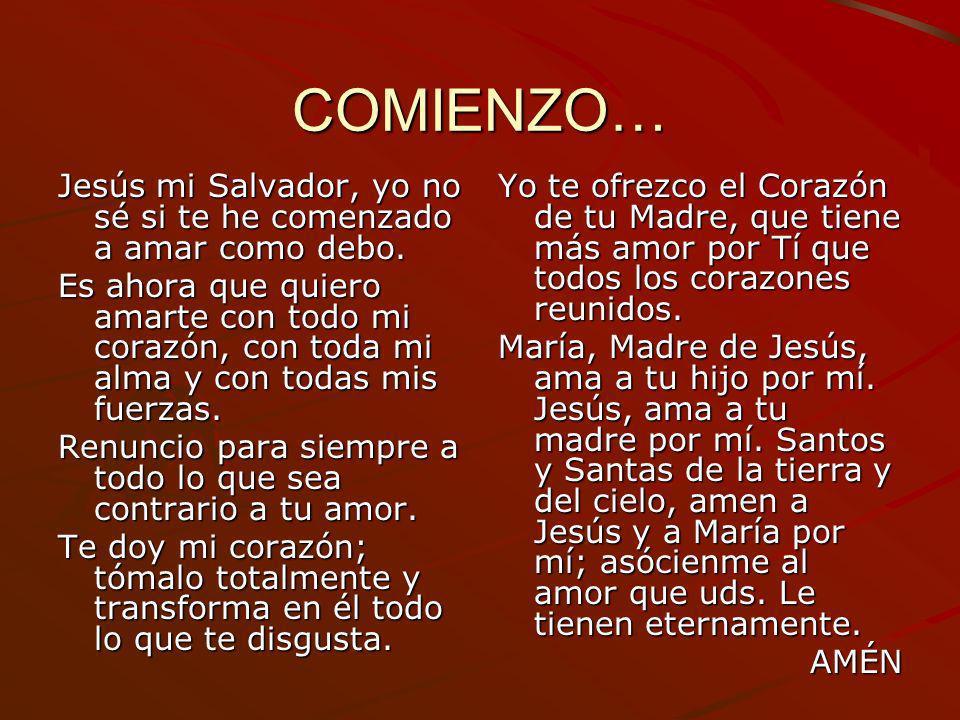 COMIENZO… Jesús mi Salvador, yo no sé si te he comenzado a amar como debo.