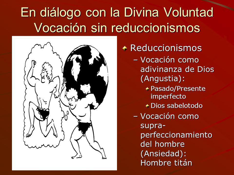 En diálogo con la Divina Voluntad Vocación sin reduccionismos