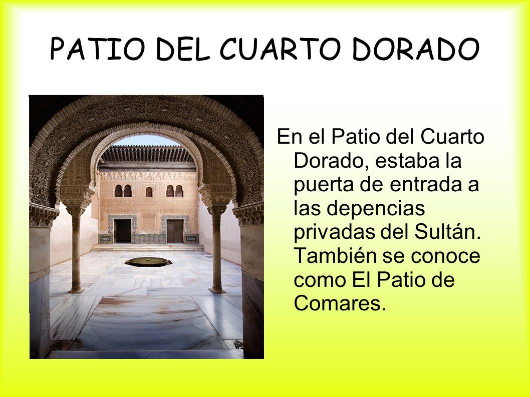 PATIO DEL CUARTO DORADO