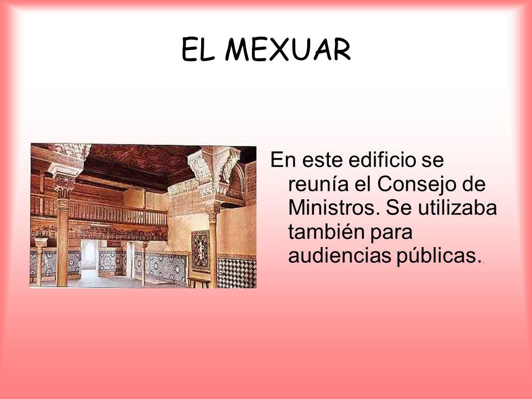 EL MEXUAR En este edificio se reunía el Consejo de Ministros.