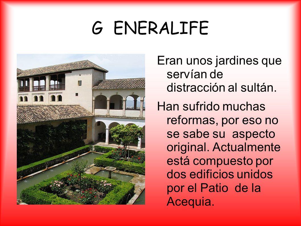 G ENERALIFE Eran unos jardines que servían de distracción al sultán.