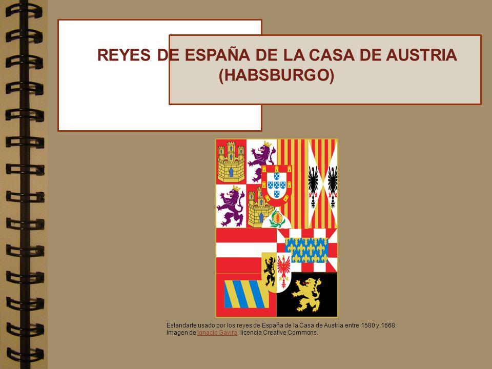 REYES DE ESPAÑA DE LA CASA DE AUSTRIA (HABSBURGO)