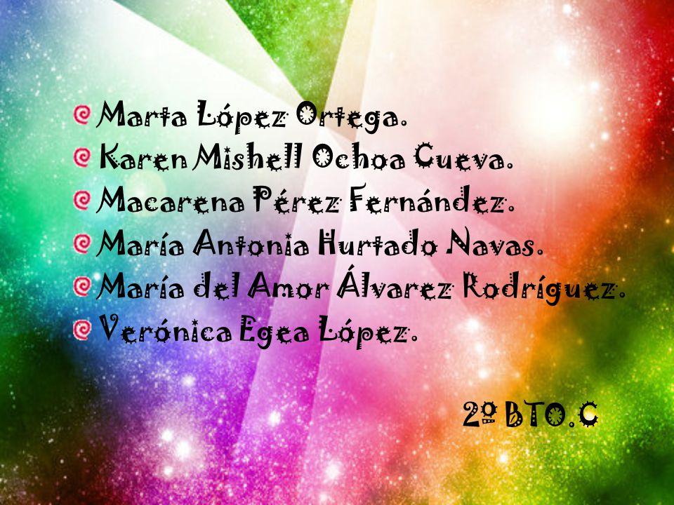 Marta López Ortega. Karen Mishell Ochoa Cueva. Macarena Pérez Fernández. María Antonia Hurtado Navas.