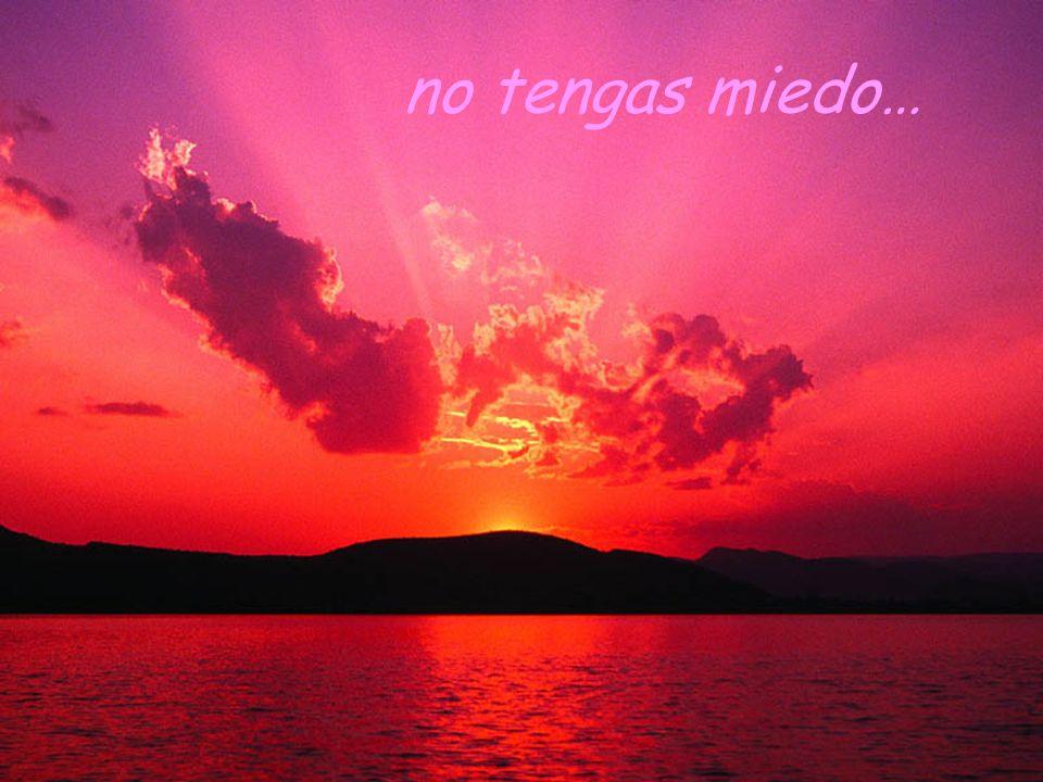 no tengas miedo…