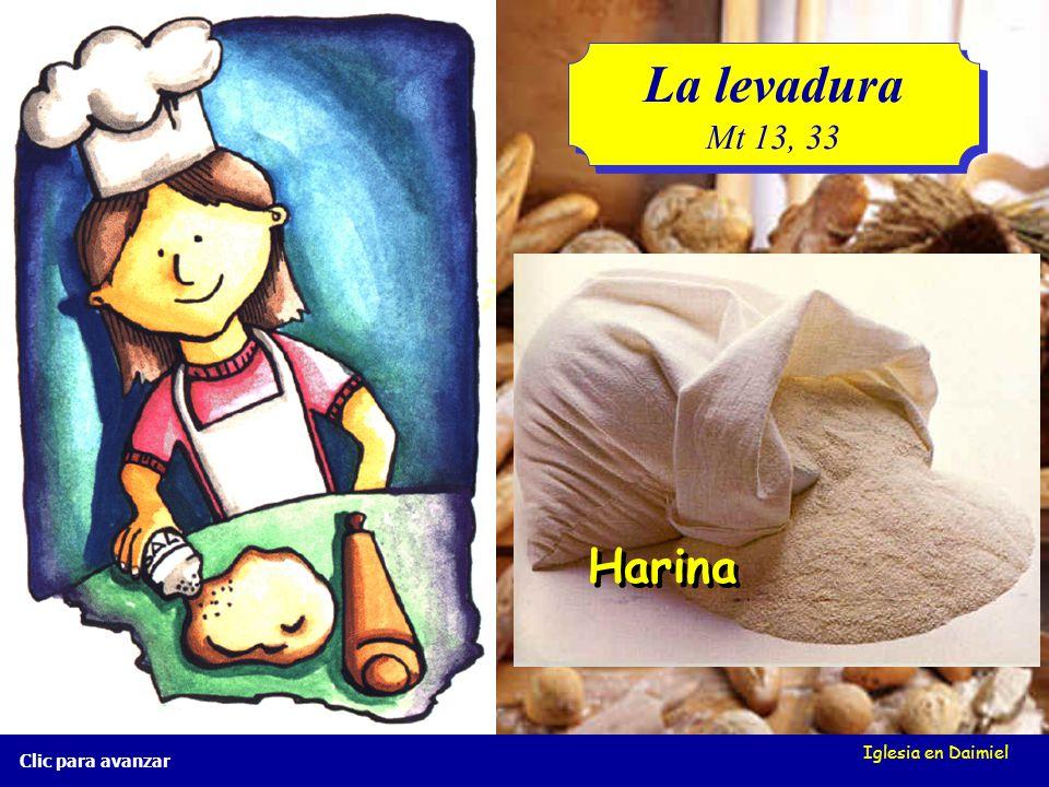 La levadura Mt 13, 33 Harina Iglesia en Daimiel Clic para avanzar