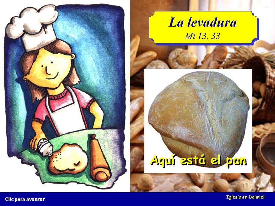 La levadura Aquí está el pan Mt 13, 33 Iglesia en Daimiel