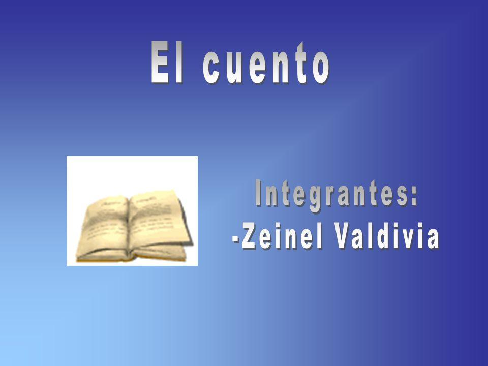 El cuento Integrantes: -Zeinel Valdivia