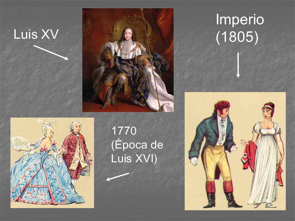 Imperio (1805) Luis XV 1770 (Época de Luis XVI)