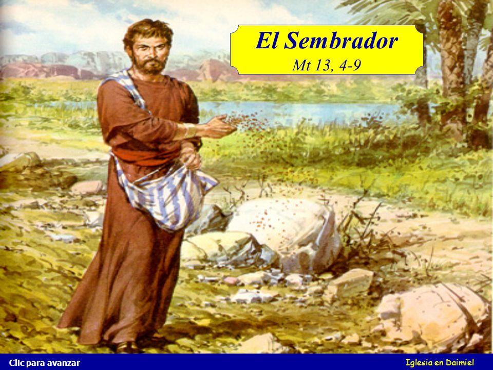 El Sembrador Mt 13, 4-9 Clic para avanzar Iglesia en Daimiel