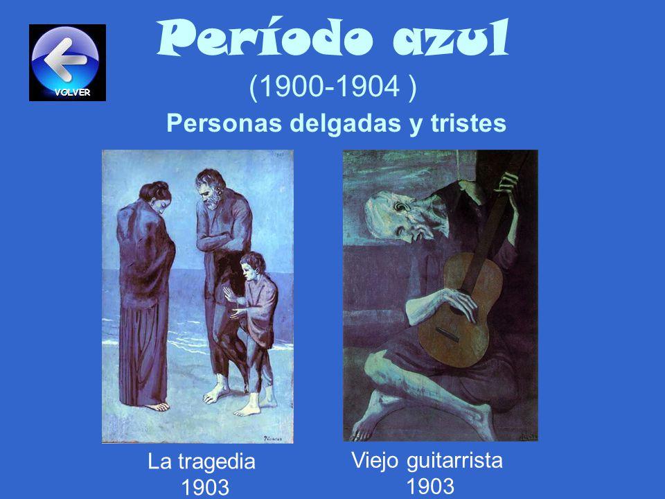 Período azul (1900-1904 ) Personas delgadas y tristes