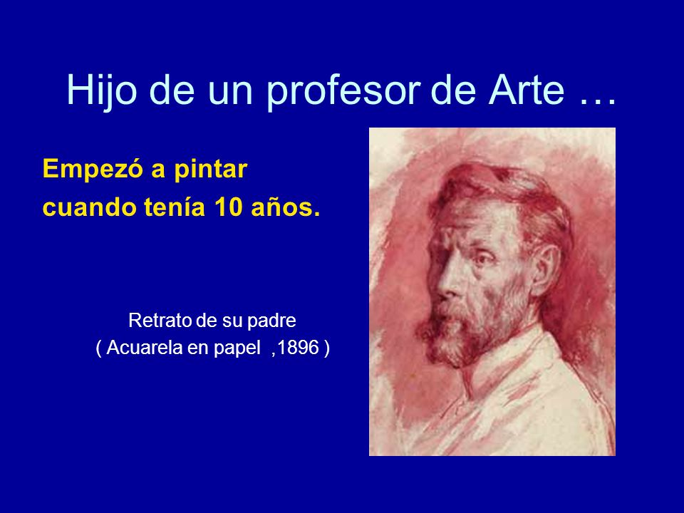 Hijo de un profesor de Arte …