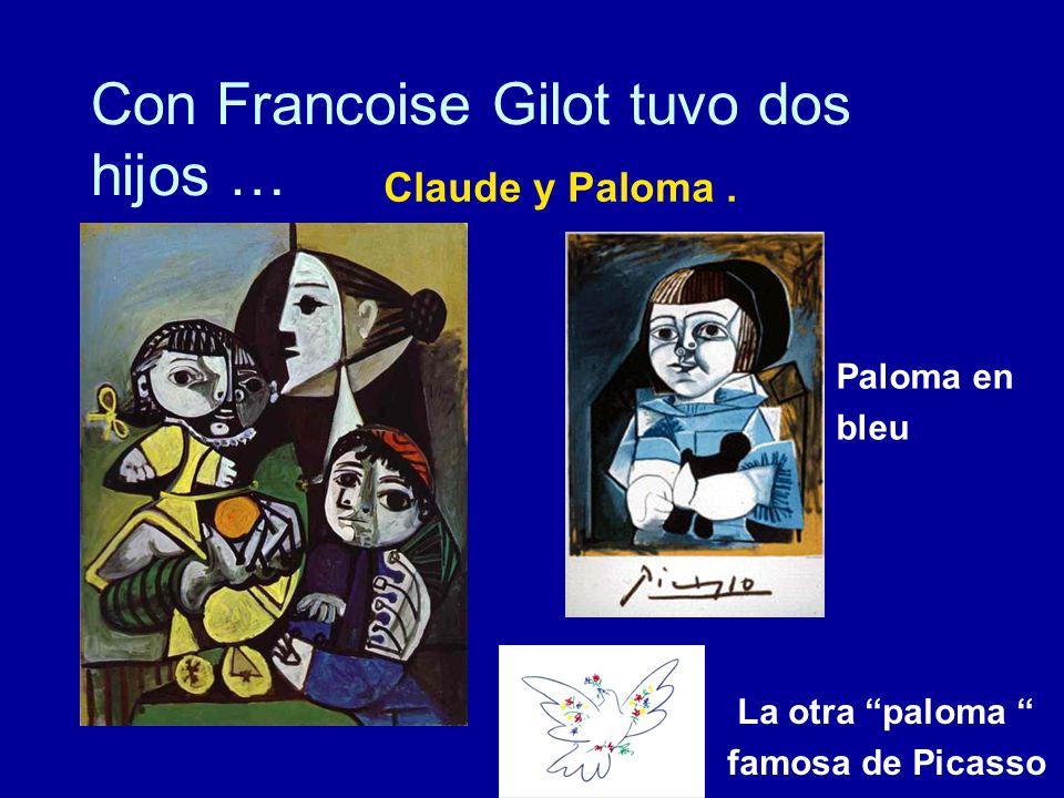 Con Francoise Gilot tuvo dos hijos …