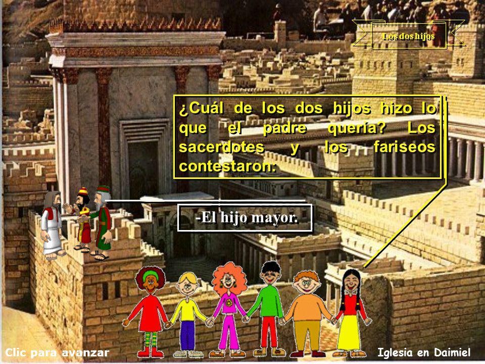 Los dos hijos ¿Cuál de los dos hijos hizo lo que el padre quería Los sacerdotes y los fariseos contestaron: