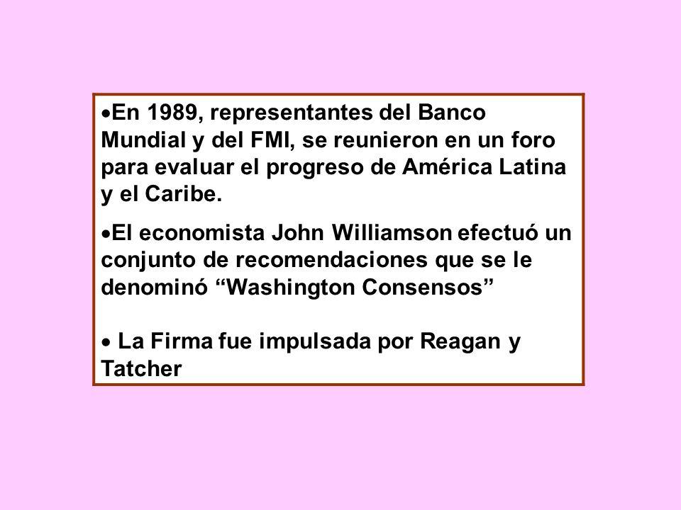 En 1989, representantes del Banco Mundial y del FMI, se reunieron en un foro para evaluar el progreso de América Latina y el Caribe.