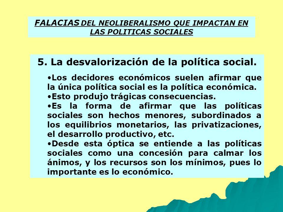 5. La desvalorización de la política social.