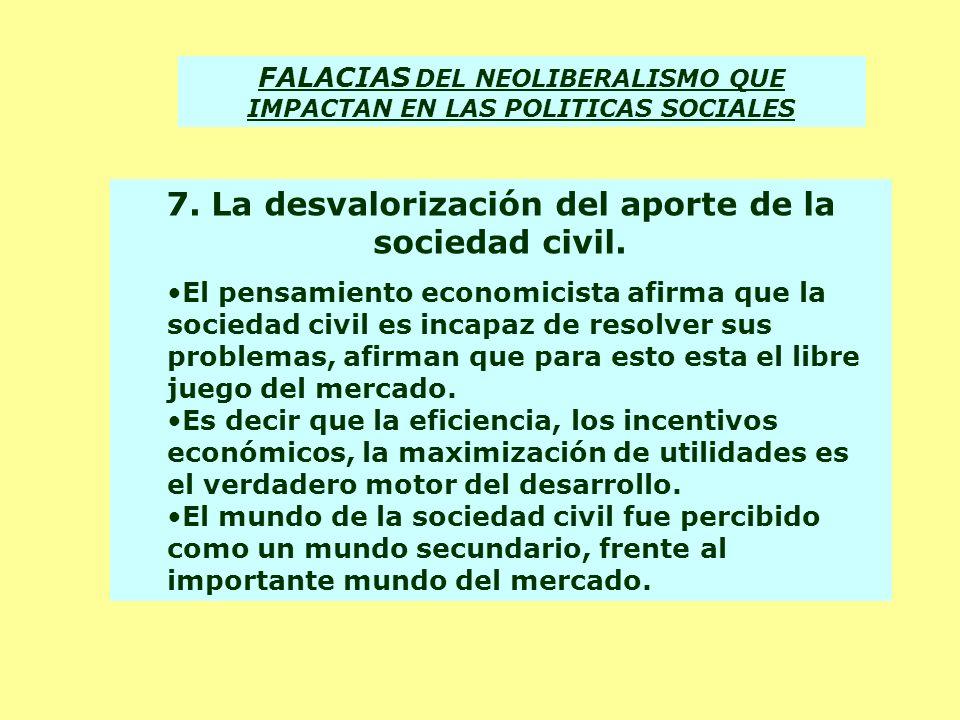 7. La desvalorización del aporte de la sociedad civil.