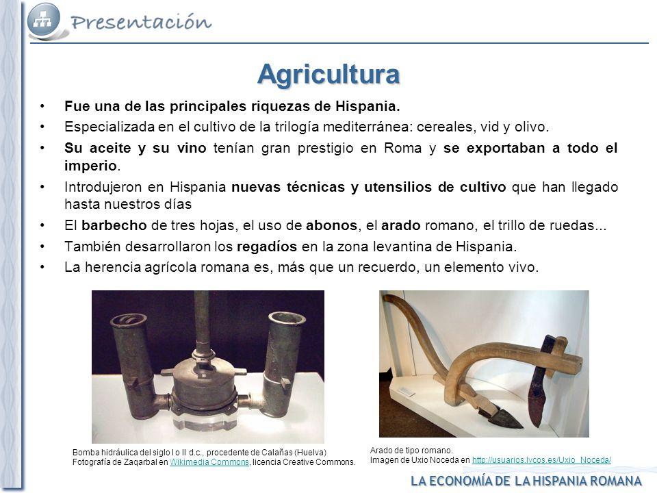 Agricultura Fue una de las principales riquezas de Hispania.