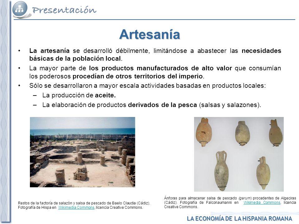 Artesanía La artesanía se desarrolló débilmente, limitándose a abastecer las necesidades básicas de la población local.