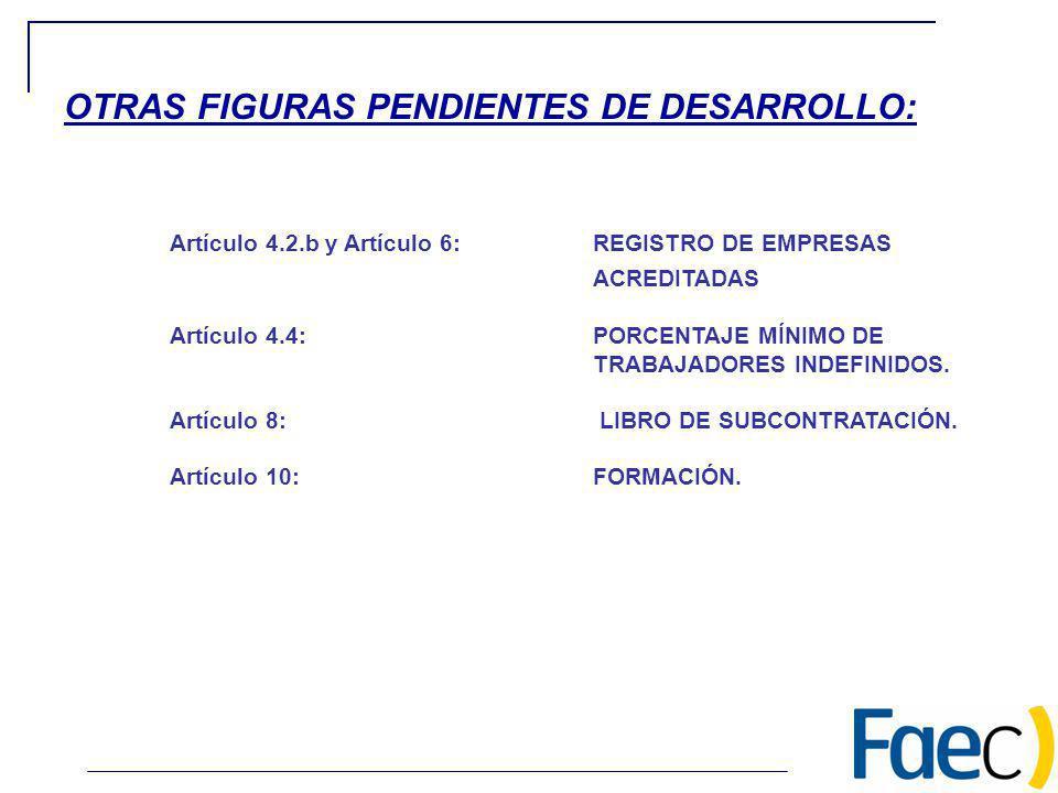 OTRAS FIGURAS PENDIENTES DE DESARROLLO: