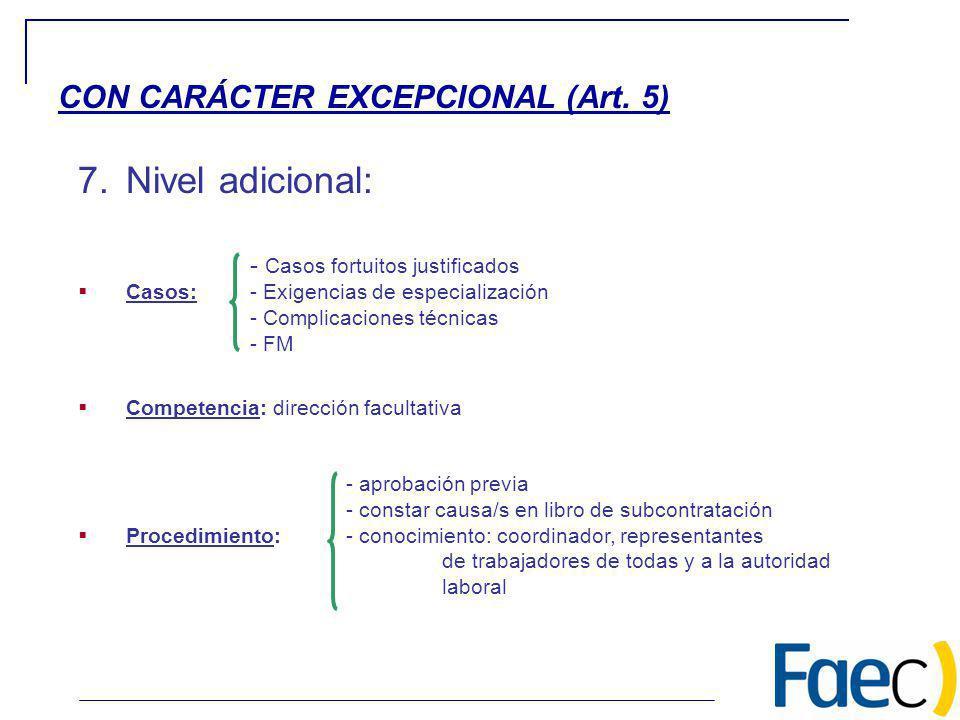 Nivel adicional: CON CARÁCTER EXCEPCIONAL (Art. 5)