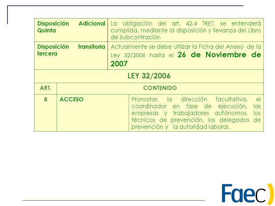 LEY 32/2006 Disposición Adicional Quinta