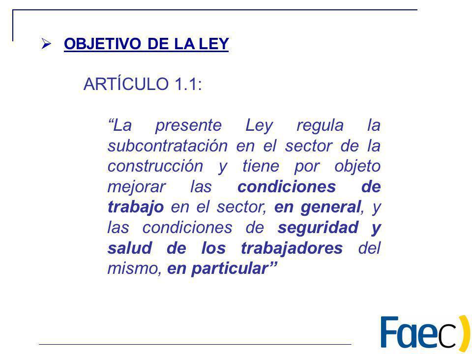 OBJETIVO DE LA LEY ARTÍCULO 1.1: