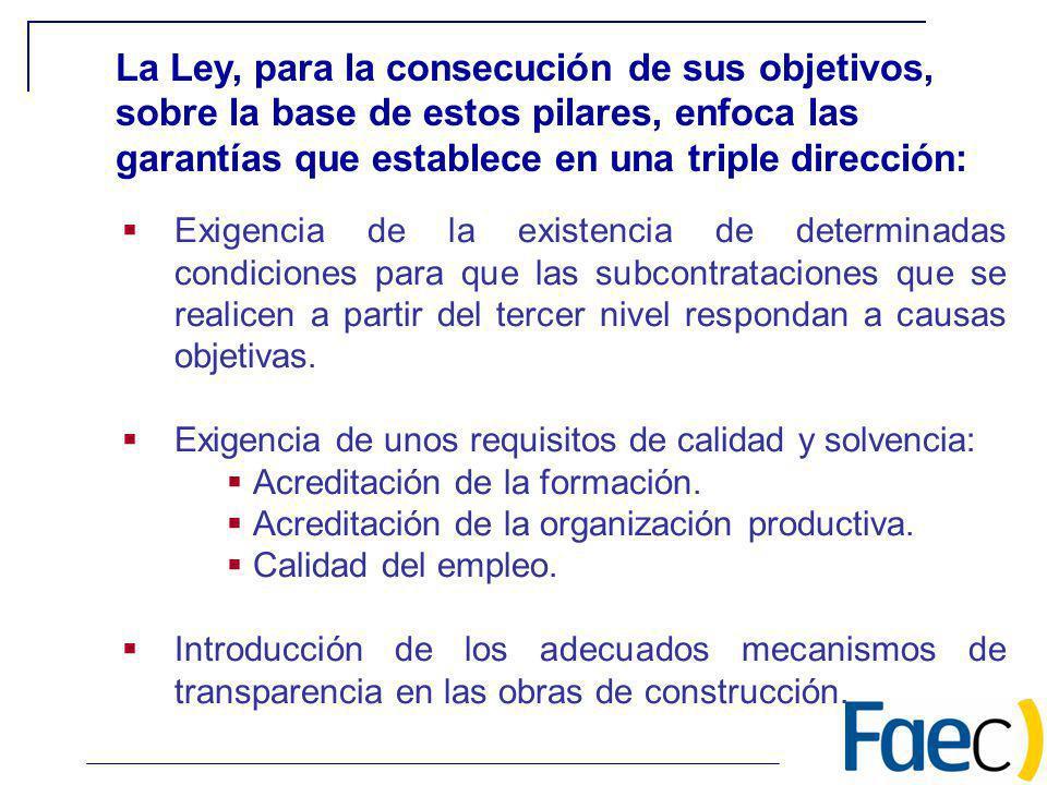 La Ley, para la consecución de sus objetivos, sobre la base de estos pilares, enfoca las garantías que establece en una triple dirección: