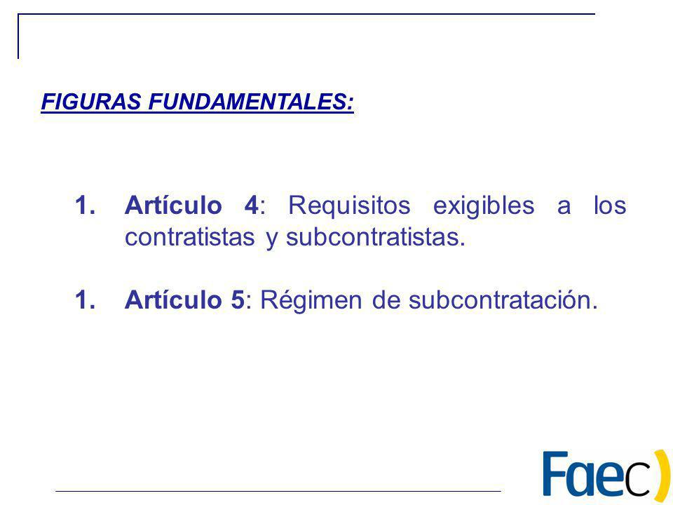 Artículo 4: Requisitos exigibles a los contratistas y subcontratistas.