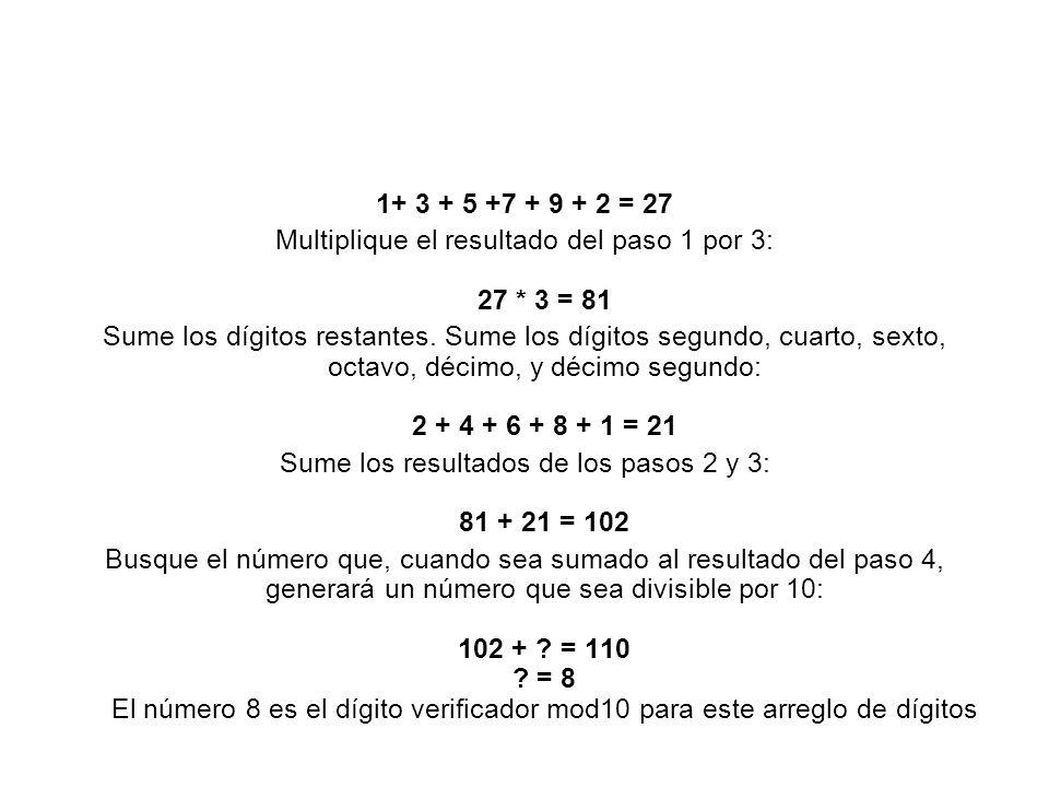 Multiplique el resultado del paso 1 por 3: 27 * 3 = 81