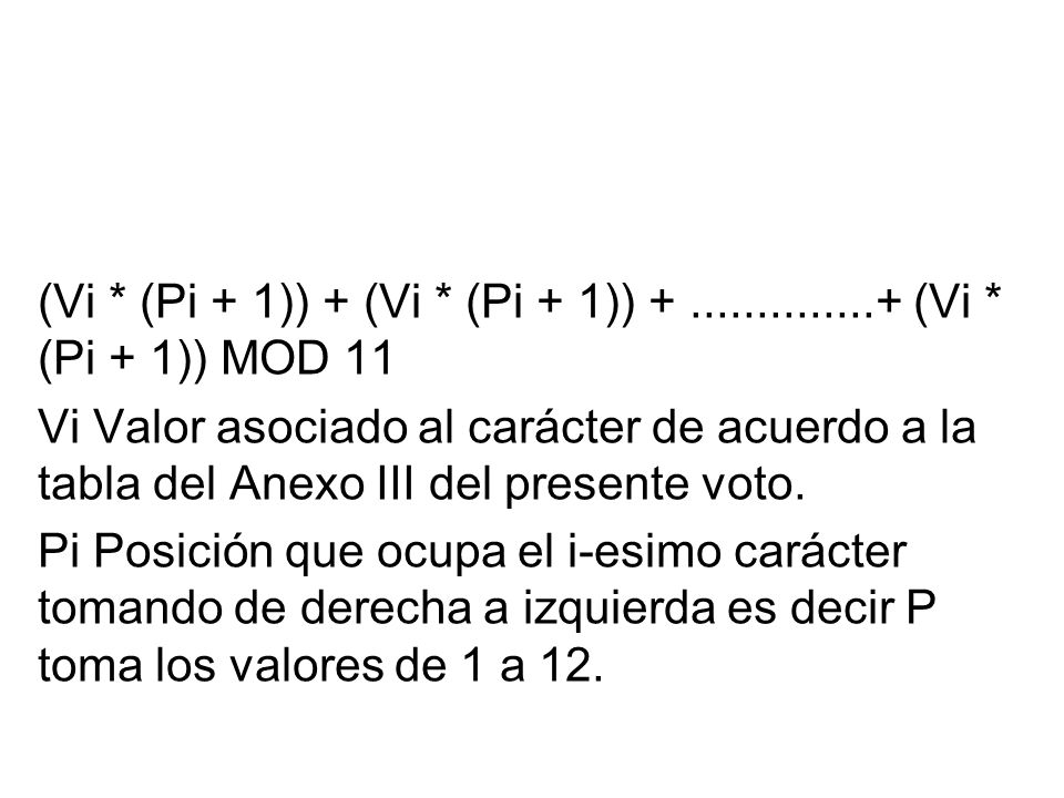 (Vi * (Pi + 1)) + (Vi * (Pi + 1)) + ..............+ (Vi * (Pi + 1)) MOD 11