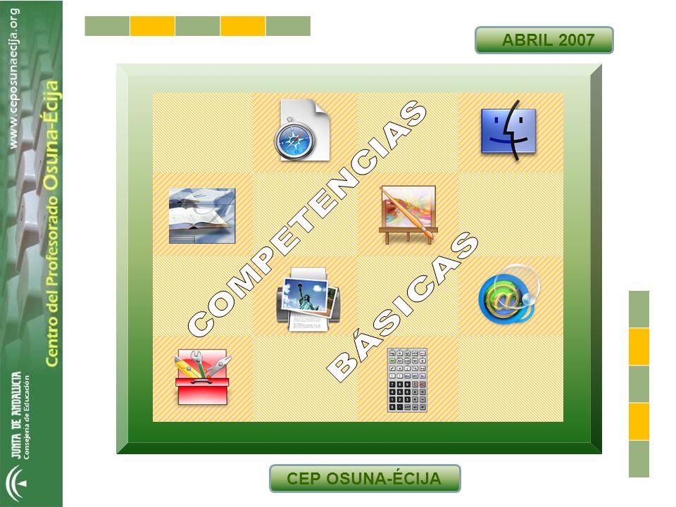 COMPETENCIAS BÁSICAS ABRIL 2007 CEP OSUNA-ÉCIJA