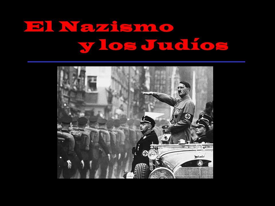 El Nazismo y los Judíos Las Imágenes que puede ver a continuación pueden herir la sensibilidad de la persona.
