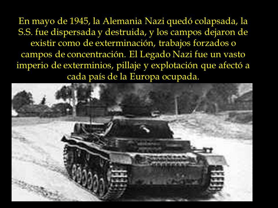 En mayo de 1945, la Alemania Nazi quedó colapsada, la S. S