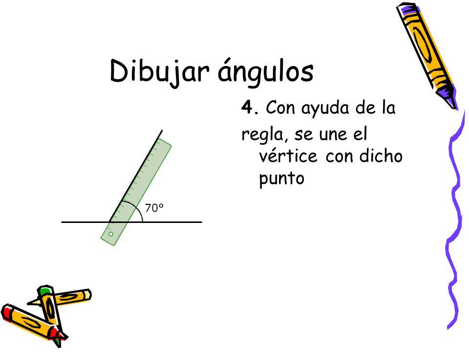 Dibujar ángulos 4. Con ayuda de la