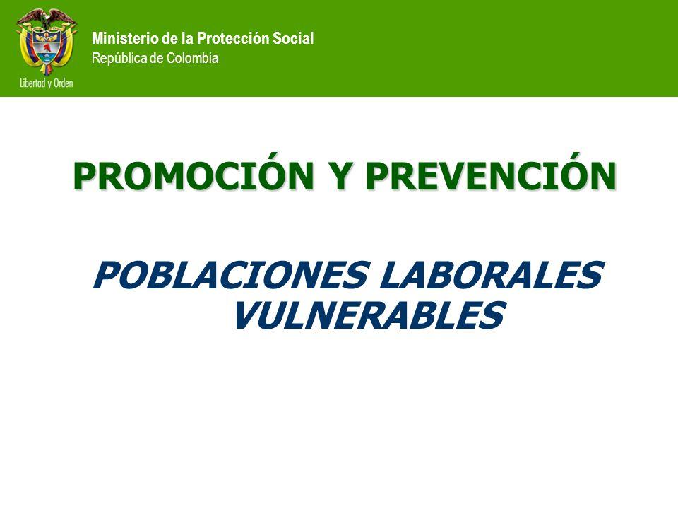PROMOCIÓN Y PREVENCIÓN POBLACIONES LABORALES VULNERABLES