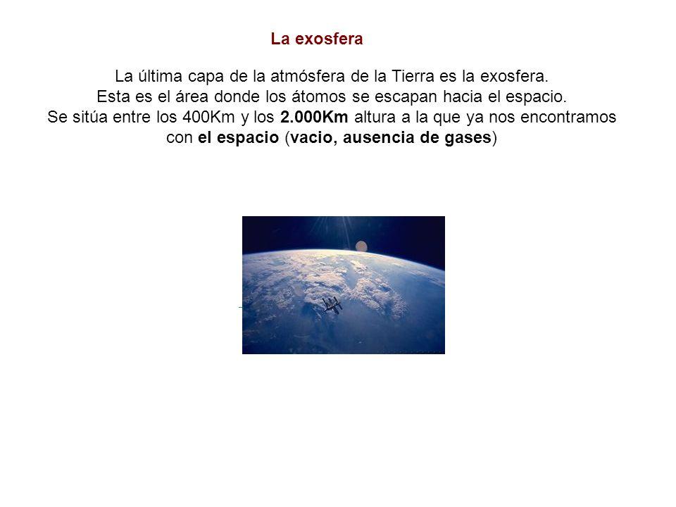 La última capa de la atmósfera de la Tierra es la exosfera.