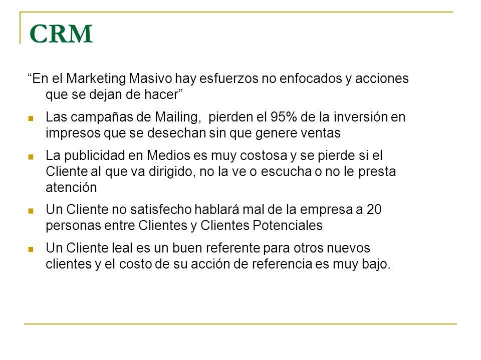 CRM En el Marketing Masivo hay esfuerzos no enfocados y acciones que se dejan de hacer