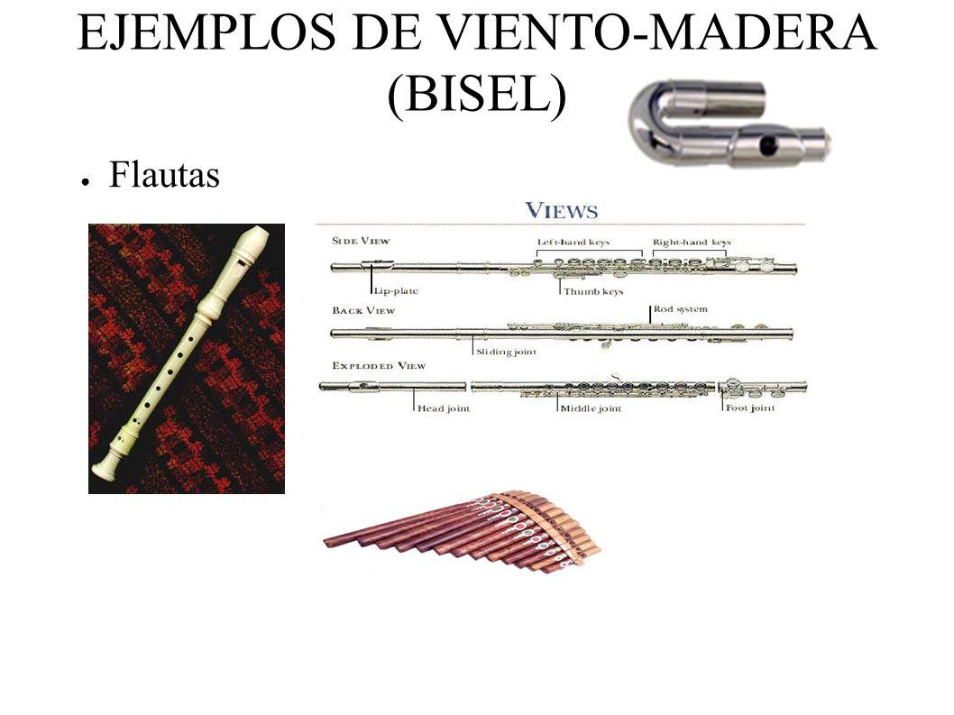 EJEMPLOS DE VIENTO-MADERA (BISEL)