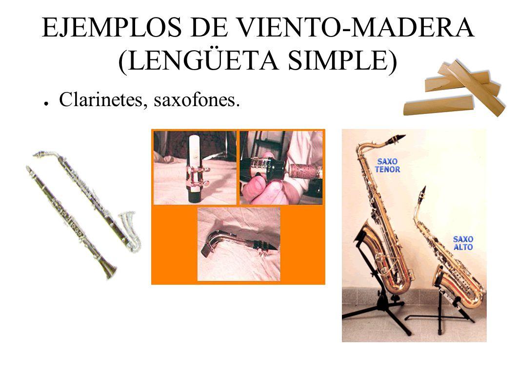 EJEMPLOS DE VIENTO-MADERA (LENGÜETA SIMPLE)
