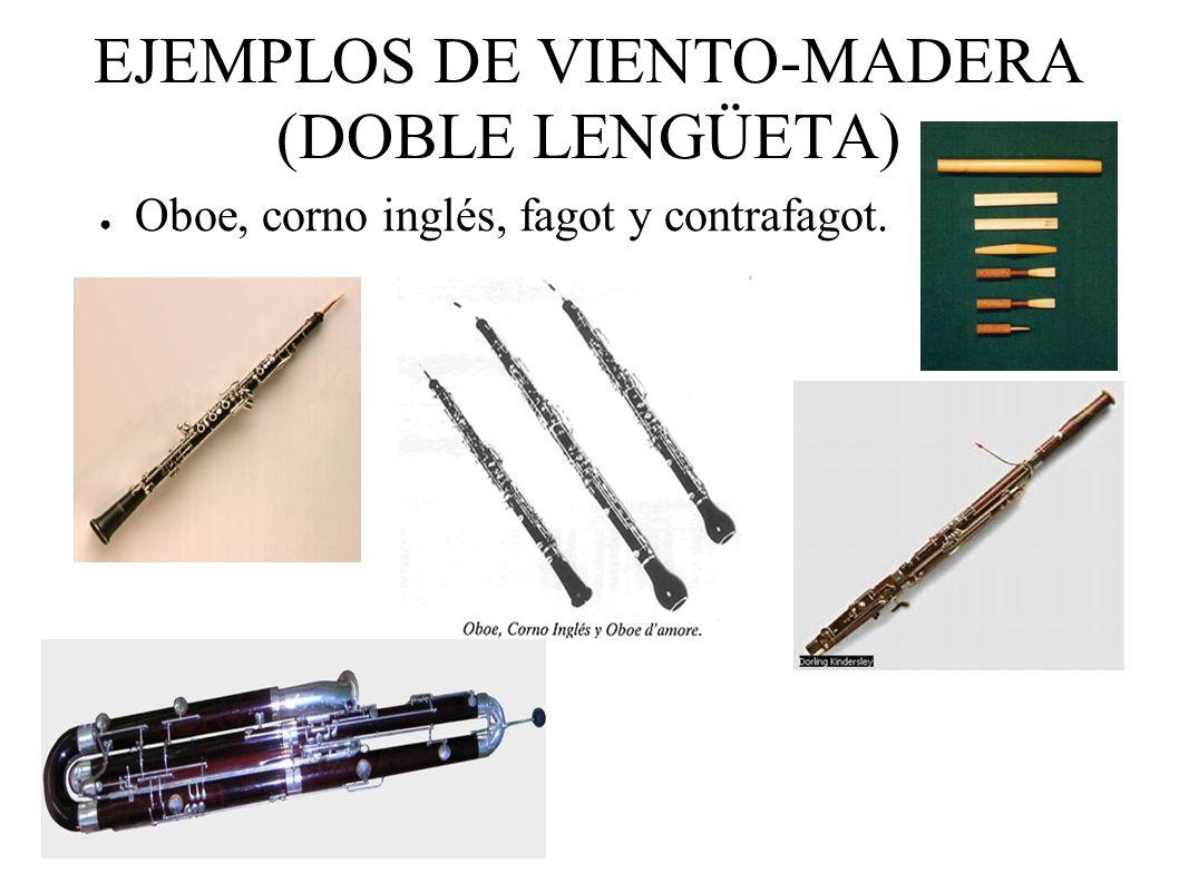 EJEMPLOS DE VIENTO-MADERA (DOBLE LENGÜETA)