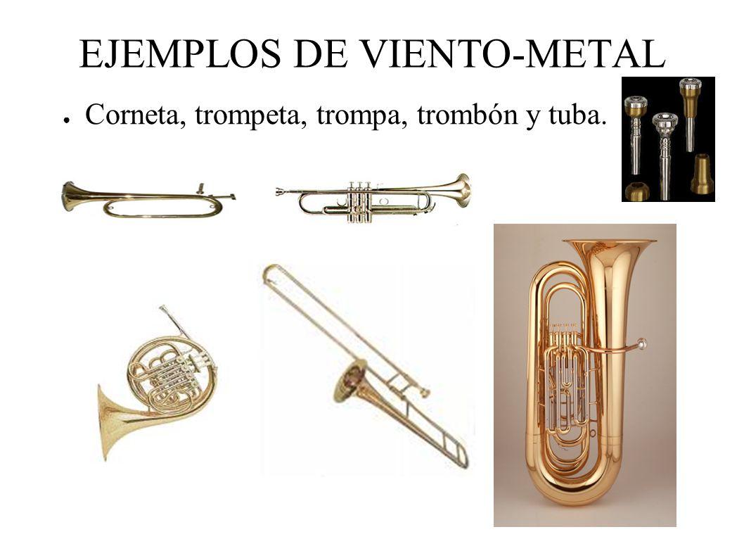 EJEMPLOS DE VIENTO-METAL