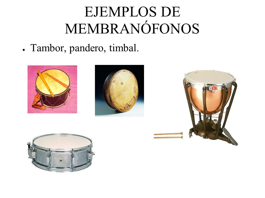 EJEMPLOS DE MEMBRANÓFONOS