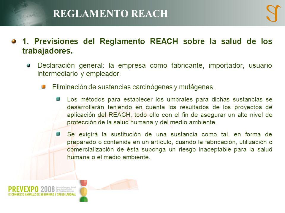 REGLAMENTO REACH 1. Previsiones del Reglamento REACH sobre la salud de los trabajadores.