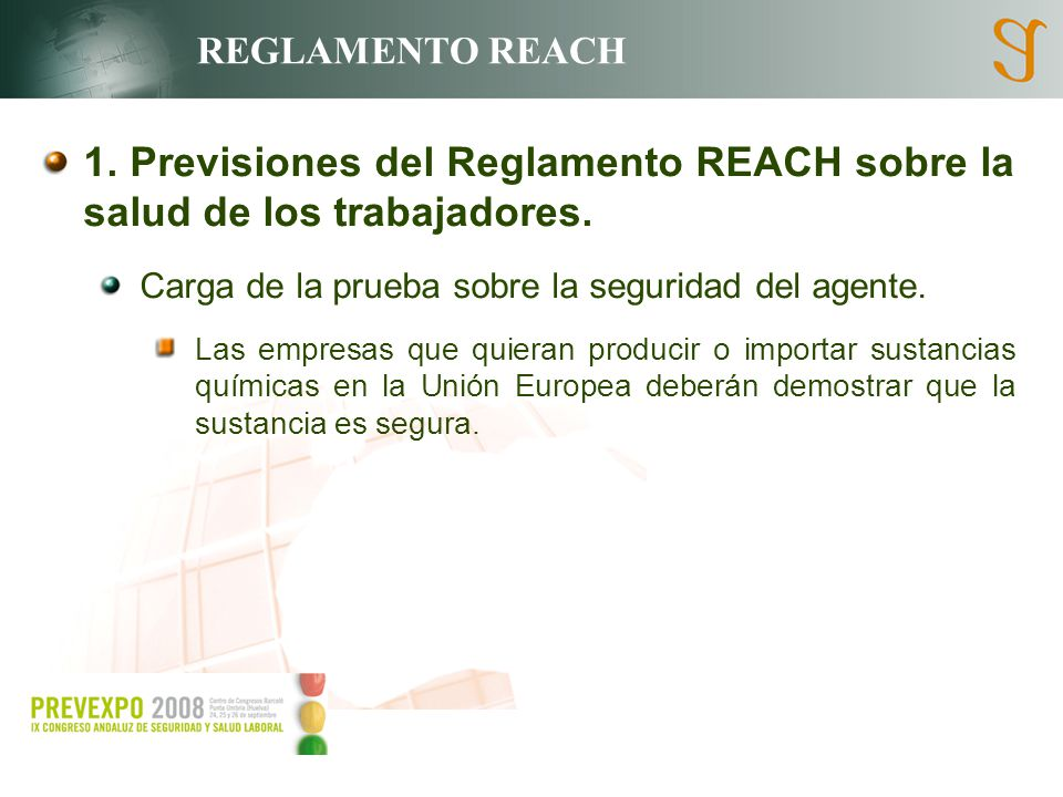 REGLAMENTO REACH 1. Previsiones del Reglamento REACH sobre la salud de los trabajadores. Carga de la prueba sobre la seguridad del agente.