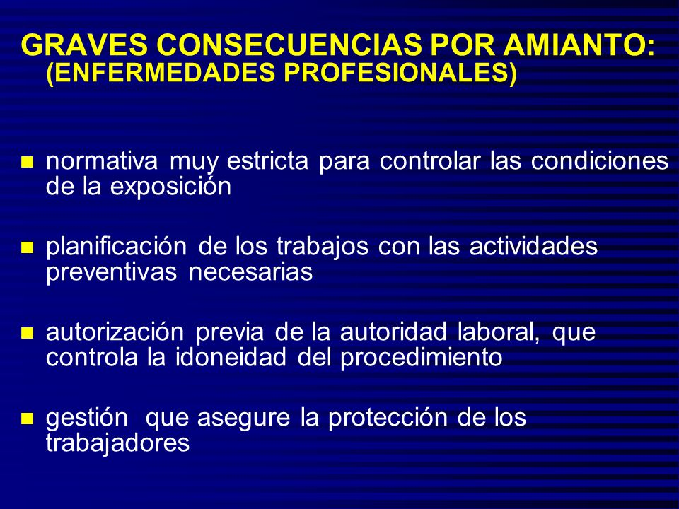 GRAVES CONSECUENCIAS POR AMIANTO: (ENFERMEDADES PROFESIONALES)